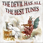 The Devil Has All the Best Tunes