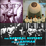 The Natural History of the Batman Part 11