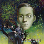 HP Lovecraft's Fungi From Yuggoth