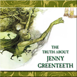 The Truth About Jenny Greenteeth