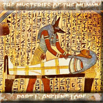 The Mysteries of the Mummy