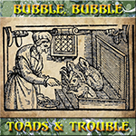 Bubble, Bubble, Toads & Trouble