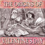 The Origins of Valentine's Day